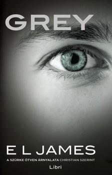 E. L. James - Grey - A szürke ötven árnyalata Christian szerint [eKönyv: epub, mobi]