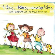 Népdal - Lánc, lánc, eszterlánc - Dalok óvodásoknak és kisiskolásoknak CD