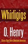 O HENRY - Whirligigs [eKönyv: epub,  mobi]