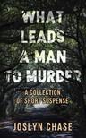 Wass Albert - What leads a man to murder [eKönyv: epub, mobi]