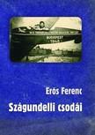 Erős Ferenc - Szágundelli csodái  [eKönyv: epub, mobi]<!--span style='font-size:10px;'>(G)</span-->