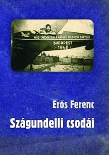 Erős Ferenc - Szágundelli csodái  [eKönyv: epub, mobi]