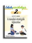 dr. Szitó Imre - A TANULÁSI STRATÉGIÁK FEJLESZTÉSE - ISKOLAPSZICHOLÓGIA 2.