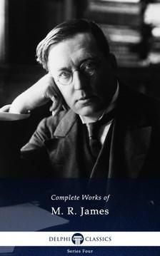 James M. R. - Delphi Complete Works of M. R. James (Illustrated) [eKönyv: epub, mobi]