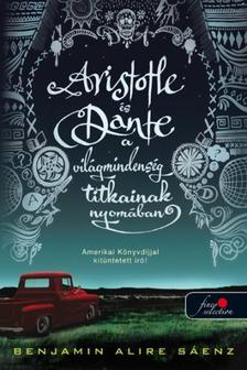 Benjamin Alire Sáenz - Aristotle és Dante a világmindenség titkainak nyomában - PUHA BORÍTÓS