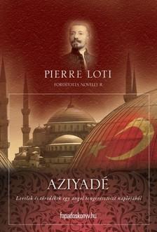 PIERRE LOTI - Aziyadé [eKönyv: epub, mobi]