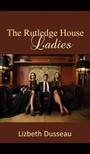 Dusseau Lizbeth - The Rutledge House Ladies [eKönyv: epub,  mobi]