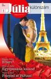 Maisey Yates, Mira Lyn  Kelly, Abby Green - Júlia különszám 83. kötet - B terv, Egyéjszakás kaland, Felejtsd el Párizst! [eKönyv: epub, mobi]<!--span style='font-size:10px;'>(G)</span-->