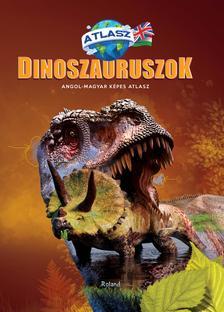 szerk.Guiu Claudia - Dinoszauruszok - Képes atlasz, Angol-Magyar