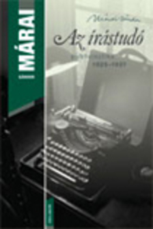 MÁRAI SÁNDOR - AZ ÍRÁSTUDÓ - PUBLICISZTIKA 1925-1927
