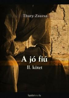 Thury Zsuzsa - A jó fiú 2. rész [eKönyv: epub, mobi]