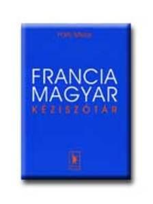PÁLFY MIKLÓS - FRANCIA-MAGYAR KÉZISZÓTÁR - Letölthető szótárral  és kedvezményes online hozzáféréssel