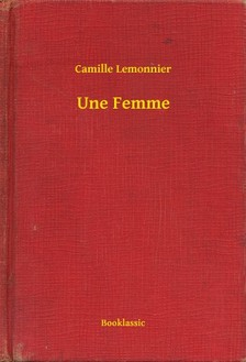 Lemonnier Camille - Une Femme [eKönyv: epub, mobi]