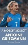 Arnaud Ramsay Antoine Griezmann, - A mosoly mögött [eKönyv: epub, mobi]