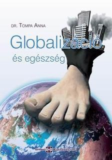 Dr.Tompa Anna - Globalizáció és egészség