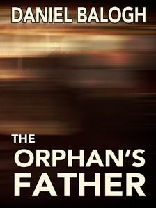 Balogh Daniel - The Orphans Father [eKönyv: epub, mobi]