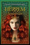 Demet Altinyeleklioglu - Hürrem,  Szulejmán ágyasa (Szulejmán sorozat 1. kötet)