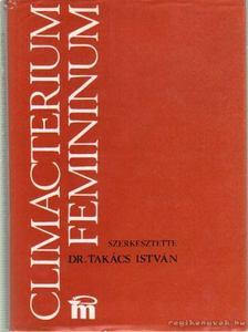Dr. Takács István - Climacterium Feminium [antikvár]