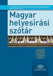 Magyar helyesírási szótár A magyar helyesírás szabályai 12. kiadása szerint