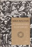 WALTARI MIKA - Az emberiség ellenségei [antikvár]