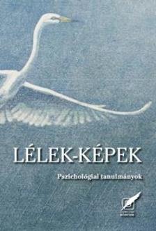 Deák Anita, Nagy László, Péley Bernadette - LÉLEK-KÉPEK - PSZICHOLÓGIAI TANULMÁNYOK