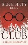 Benedikty Béla - Menon Club - A Teleki-merénylet [eKönyv: epub, mobi]<!--span style='font-size:10px;'>(G)</span-->