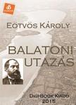 Eötvös Károly - Balatoni utazás [eKönyv: epub, mobi]<!--span style='font-size:10px;'>(G)</span-->