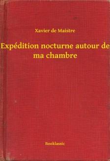 Maistre Xavier de - Expédition nocturne autour de ma chambre [eKönyv: epub, mobi]