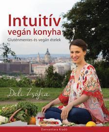 Deli Zsófia - Intuitív vegán konyha Gluténmentes és vegán ételek