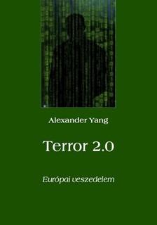 Yang Alexander - Terror 2.0 - Európai veszedelem [eKönyv: epub, mobi]