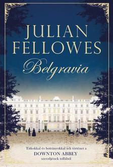 Julian Fellowes - Belgravia #