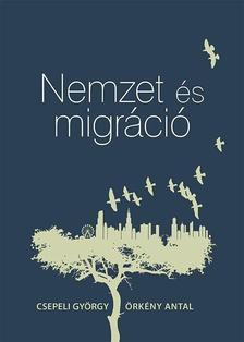 Csepeli György, Örkény Antal - Nemzet és migráció