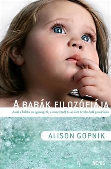 GOPNIK, ALISON - A BABÁK FILOZÓFIÁJA