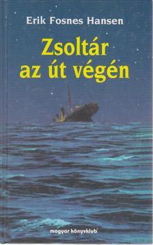Hansen, Erik Fosnes - Zsoltár az út végén [antikvár]