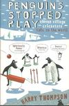 THOMPSON, HARRY - Penguins Stopped Play - eleven village cricketers take on the world [antikvár]