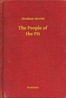 Abraham Merritt - The People of the Pit [eKönyv: epub, mobi]