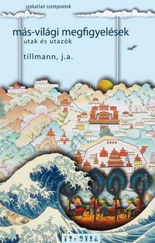 Tillmann, J.A. - Más- világi megfigyelések