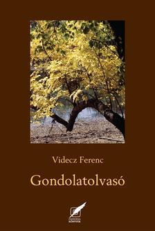 Videcz Ferenc - Gondolatolvasó