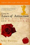 Monroe Tyler - Using the Laws Of Attraction in Sex, Love, Dating & Relationships [eKönyv: epub, mobi]