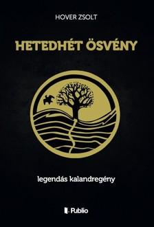 Hover Zsolt - Hetedhét Ösvény - legendás kalandregény [eKönyv: epub, mobi]