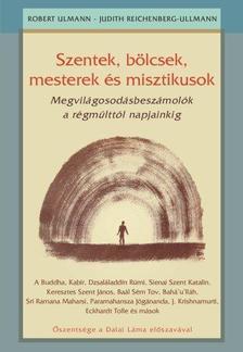 Judith Reichenberg-Ullman . Robert Ullman - Szentek, ?bölcsek, mesterek és misztikusok