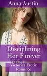 Austin Anna - Disciplining Her Forever [eKönyv: epub,  mobi]