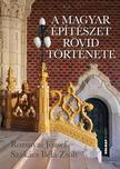 ROZSNYAI JÓZSEF ¥ SZAKÁCS BÉLA ZSOLT - A magyar építészet rövid története<!--span style='font-size:10px;'>(G)</span-->