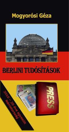 Mogyorósi Géza - Berlini tudósítások
