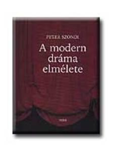 SZONDI,PETER - A modern dráma elmélete