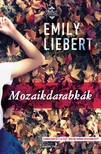 Emily Liebert - Mozaikdarabkák [eKönyv: epub, mobi]<!--span style='font-size:10px;'>(G)</span-->
