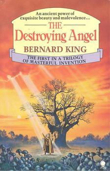 KING, BERNARD - The Destroying Angel [antikvár]
