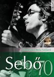 Jávorszky Béla Szilárd - SEBŐ 70 (CD MELLÉKLETTEL)<!--span style='font-size:10px;'>(G)</span-->