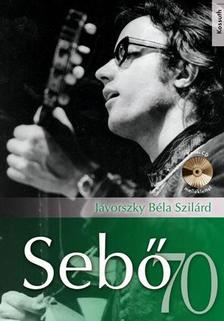 Jávorszky Béla Szilárd - SEBŐ 70 (CD MELLÉKLETTEL)