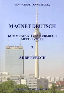 HORVÁTHNÉ LOVAS MÁRTA - MAGNET DEUTSCH 2. - ARBEITSBUCH